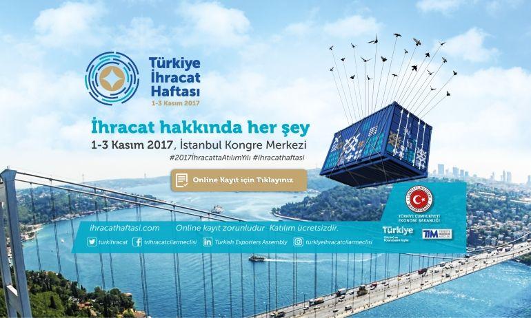 Türkiye İhracat Haftası   1 - 3 Kasım 2017